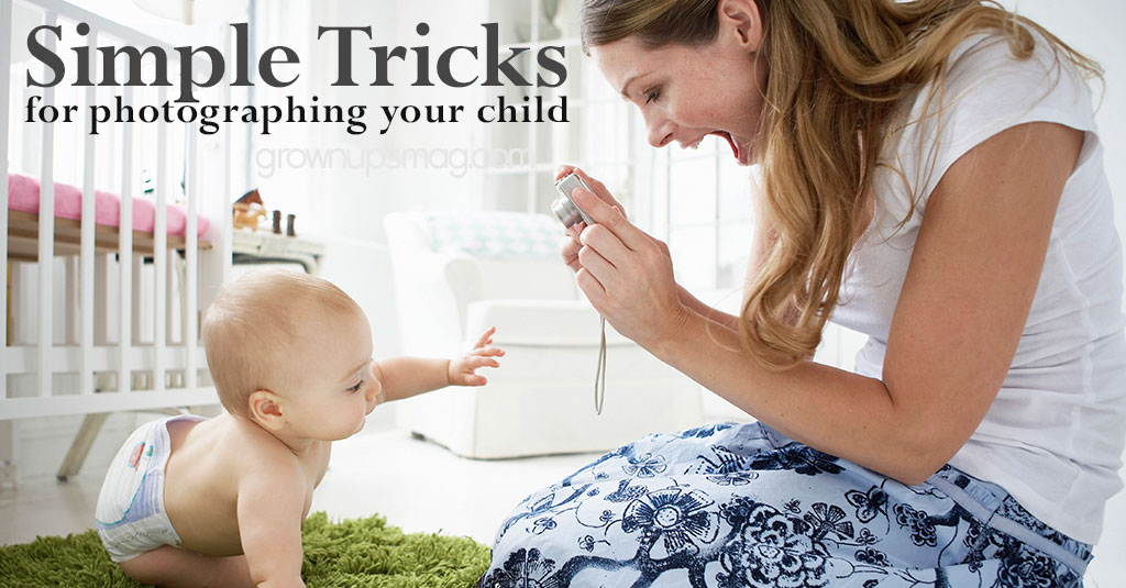 Simple Tricks for Photographing Your Child