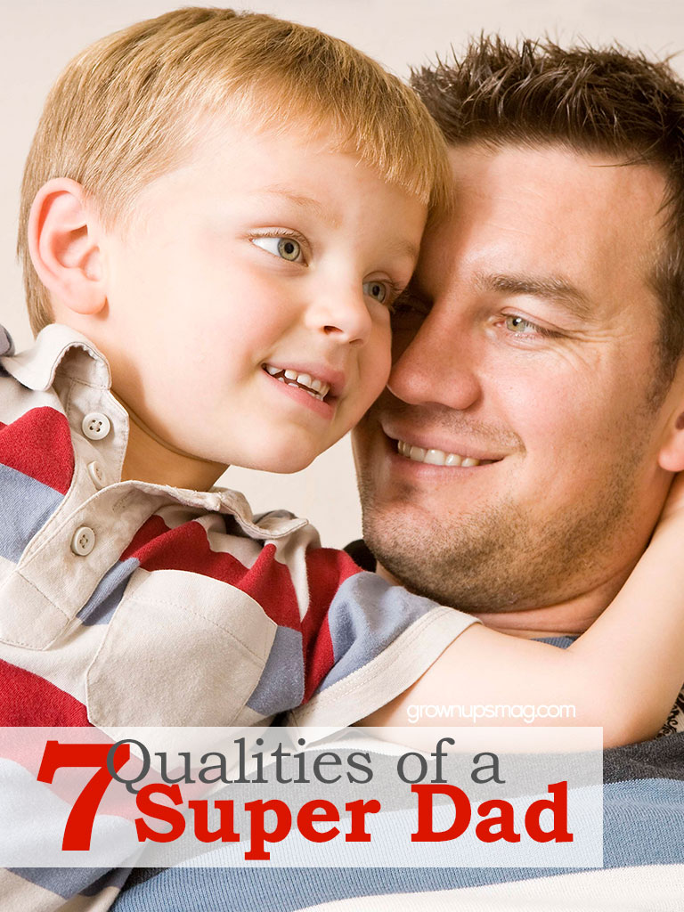 7 Qualities of a Super Dad