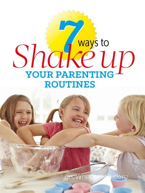 Shake Up Your Parenting Routines