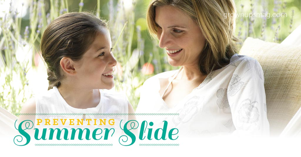 Preventing Summer Slide - Grown Ups Magazine - Follow these three do-at-home tricks to keep your kids on track for the next school year.
