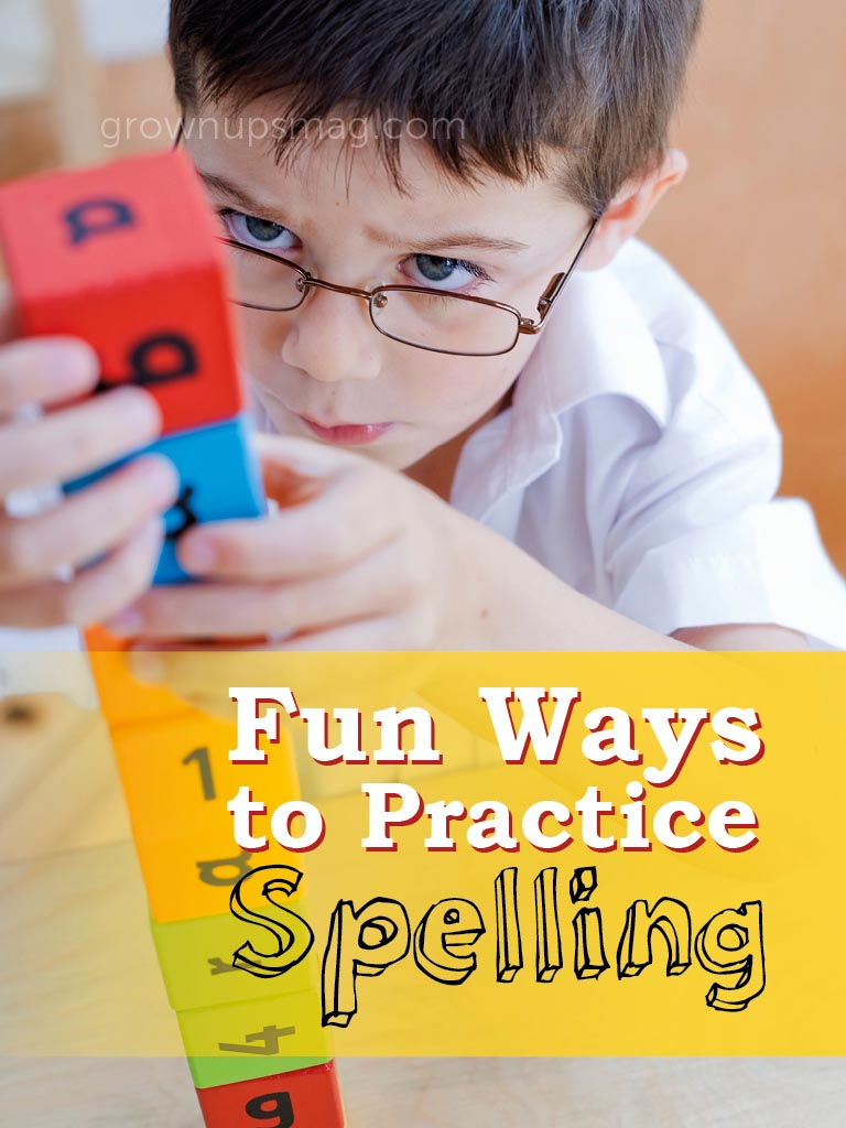 Fun Ways to Practice Spelling - Grown Ups Magazine