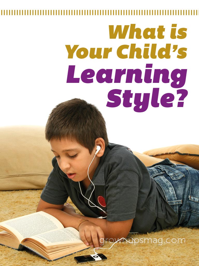 What is Your Child's Learning Style? - Grown Ups Magazine - Discovering your child's learning style can give you the tools necessary to help them develop positive learning habits and get the most out of their education.
