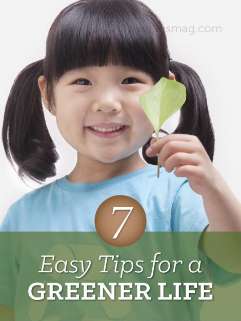 """7 Easy Tips for a Greener Life - Grown Ups Magazine - Green is the """"it"""" color for modern living. Here are seven tips for reducing, reusing, and recycling in your day-to-day life."""