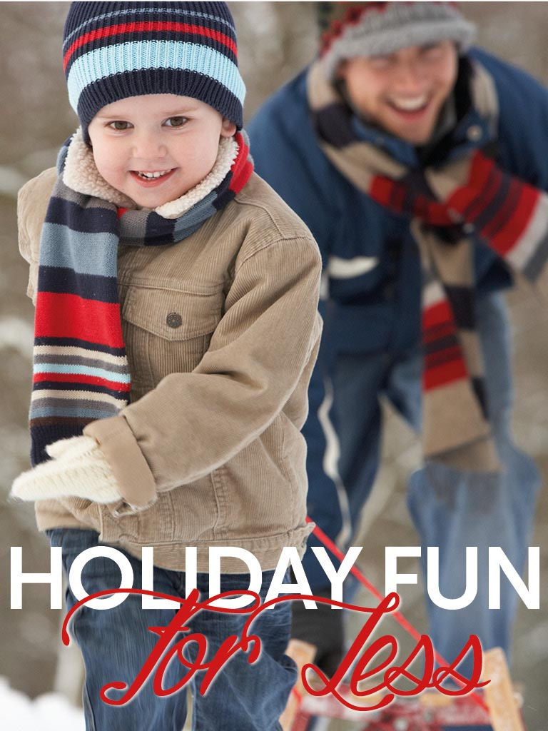 Holiday Fun for Less - Grown Ups Magazine - Saving money during the holidays doesn't mean you need to be a Grinch!