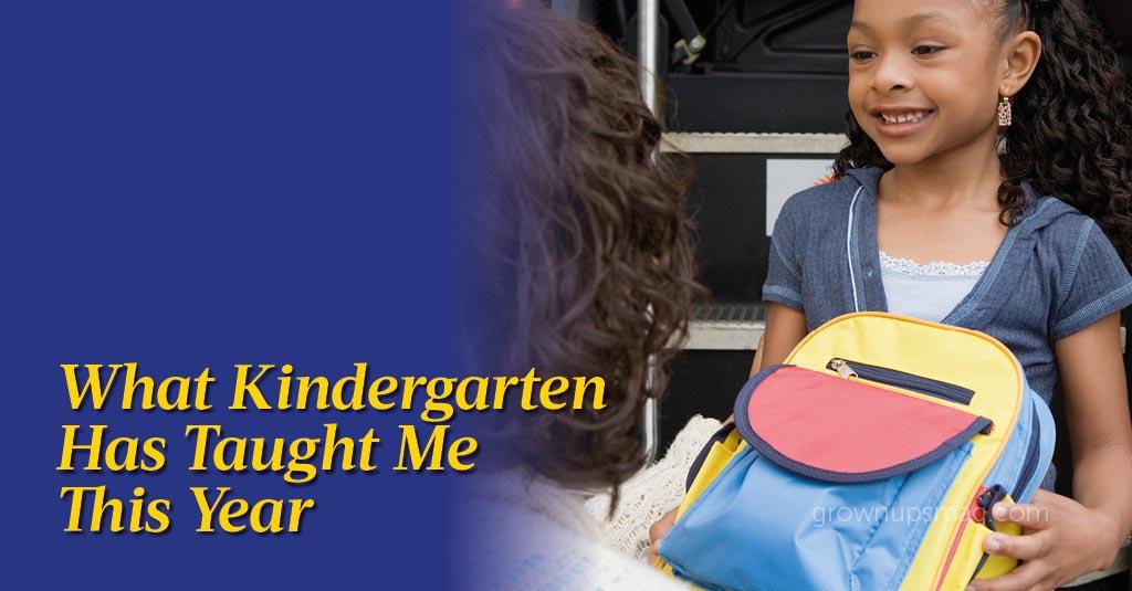 Kindergarten Taught Me