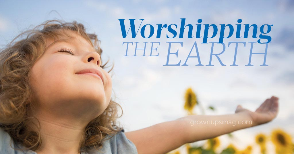 Worshipping the Earth