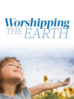 Worshipping the Earth - Grown Ups Magazine - Contributor Allie Lowe reflects on the difficulties of being different and exposing her children to a multitude of spiritual worldviews.