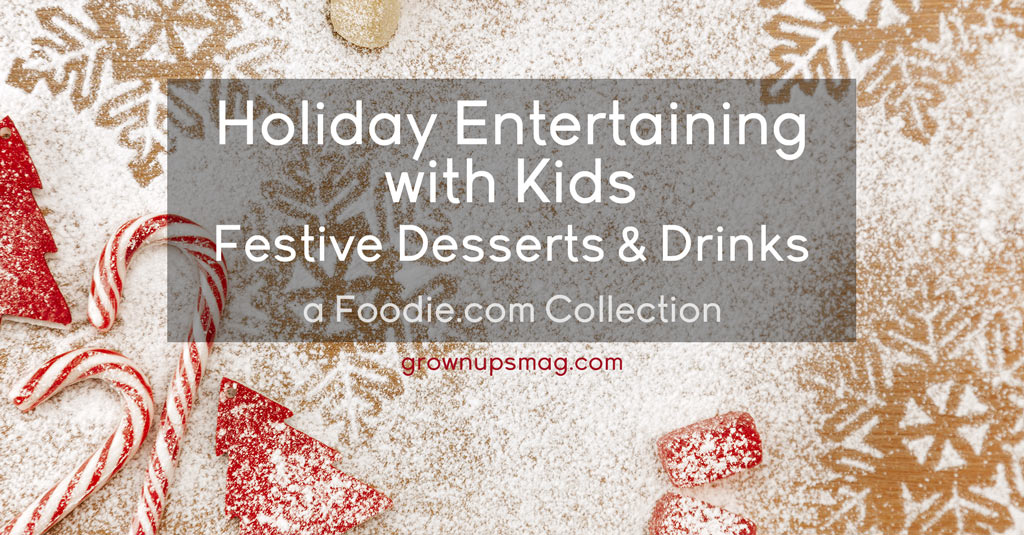 Holiday Desserts and Drinks for Kids