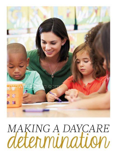 Making a Daycare Determination - Grown Ups Magazine