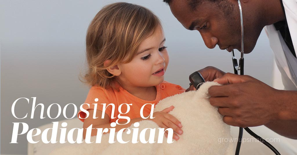 Choosing a Pediatrician - Grown Ups Magazine