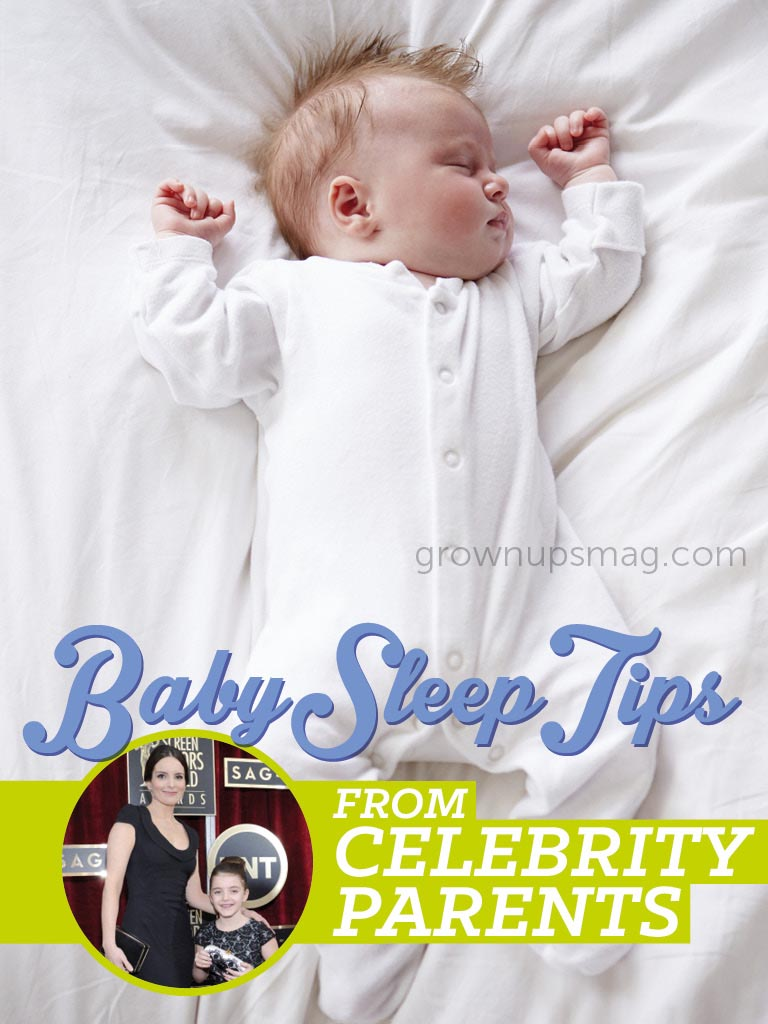 Baby Sleep Tips from Celebrity Parents - Grown Ups Magazine - If you're running low on Zs, try these celeb-tested sleepy-time advice.