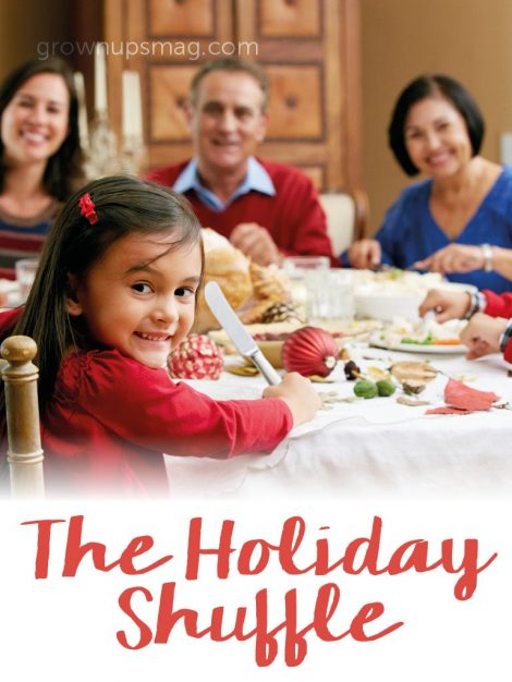The Holiday Shuffle - Grown Ups Magazine - Dealing with exes and estranged spouses over the holidays.