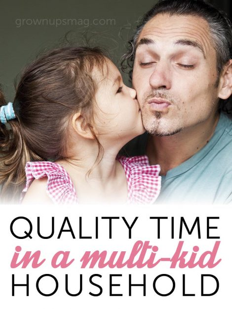 Quality Time in a Multi-kid Household - Grown Ups Magazine - Do you struggle making time for one-on-one experiences? Try these three tips to get connected.