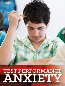 Test Performance Anxiety - Grown Ups Magazine - Like it or not, testing is here to stay—but it doesn't have to be scary. Try these tips for shaking off test-taking anxiety.