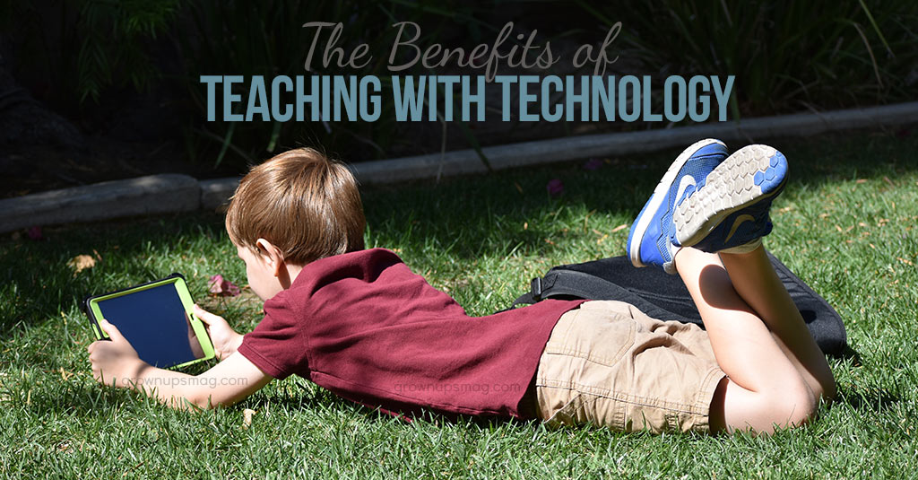 The Benefits of Teaching with Technology - Grown Ups Magazine - Students today are born into a world rich in technology. These advances provide many benefits in the classroom and beyond.