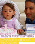 Baby's First Birthday (Psst: It's About the Kid!)