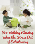 Pre-Holiday Cleaning Takes the Stress Out of Entertaining