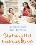 Childhood Self-Esteem: Stretching that Emotional Muscle
