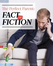 The Perfect Parent: Fact or Fiction