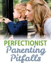 Perfectionist Parenting Pitfalls
