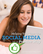 Helping Your Teen Use Social Media in a Positive Way