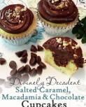 Divinely Decadent Salted Caramel, Macadamia & Chocolate Cupcakes