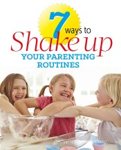 7 Ways to Shake Up Your Parenting Routines