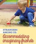 Strangers Among Us: Accommodating Imaginary Friends