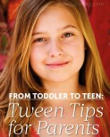 From Toddler to Teen: Tween Tips for Parents