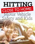 Hitting Close to Home: Motor Vehicle Safety and Kids