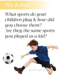 We asked… Kids Sports
