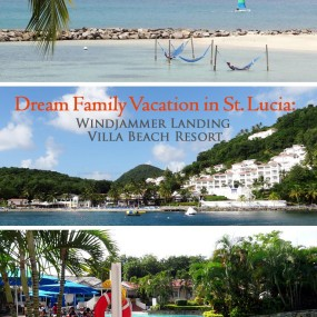 Dream Family Vacation in St. Lucia: Windjammer Landing Villa Beach Resort