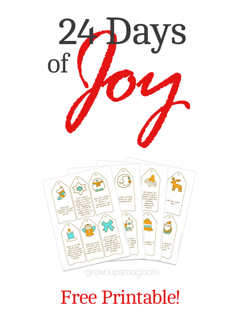 24 Days of Joy - Grown Ups Magazine - Print and hang these 24 good deeds celebrating your providers, your community, your ecosystem, and your home.