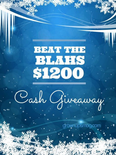 Beat the blahs and win cash!