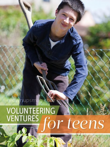 Volunteering Ventures for Teens - Grown Ups Magazine - Tailor volunteering to your teen's interests and turn obligation into opportunity.