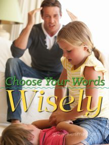 Choose Your Words Wisely - Grown Ups Magazine