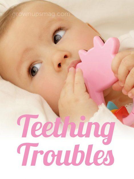 Teething Troubles