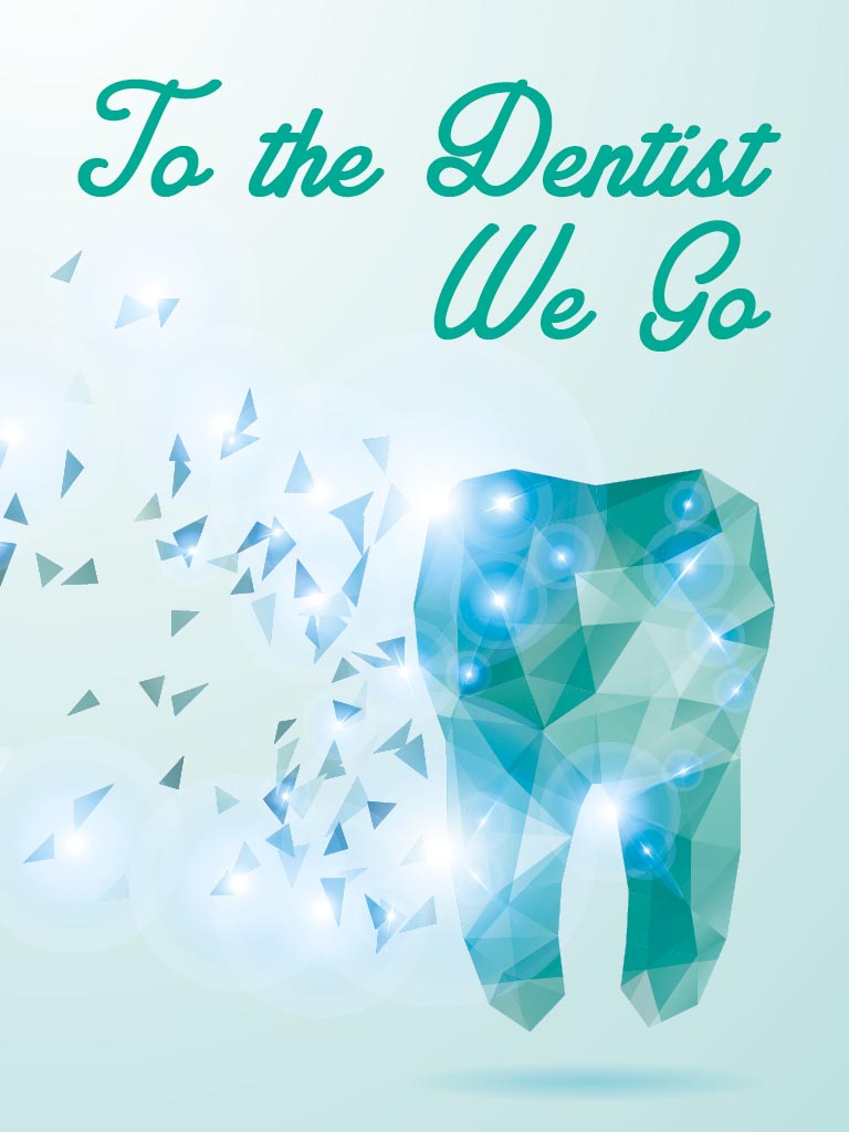 To the Dentist We Go - Grown Ups Magazine - Visiting the dentist isn't so bad! Read your kids this poem before their next appointment to help take the fear away.