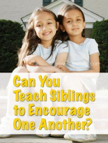 Can You Teach Siblings to Encourage One Another? - Grown Ups Magazine - We think so! Strengthen sibling relationships with these four parent-tested tips.