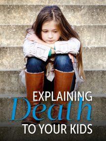 Explaining Death to Kids