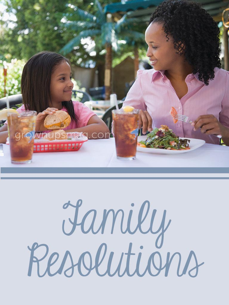 Family Resolutions - Grown Ups Magazine - Make resolutions that'll keep you moving forward together.