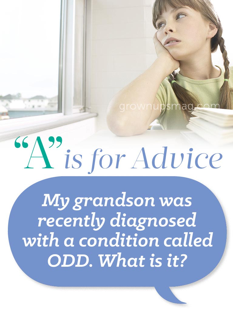"""""""A"""" is for Advice - Oppositional Defiant Disorder (ODD) - Grown Ups Magazine - Our expert explains ODD and offers practical support strategies for friends and relatives."""