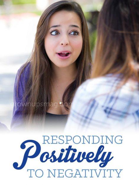 Responding Positively to Negativity - Grown Ups Magazine