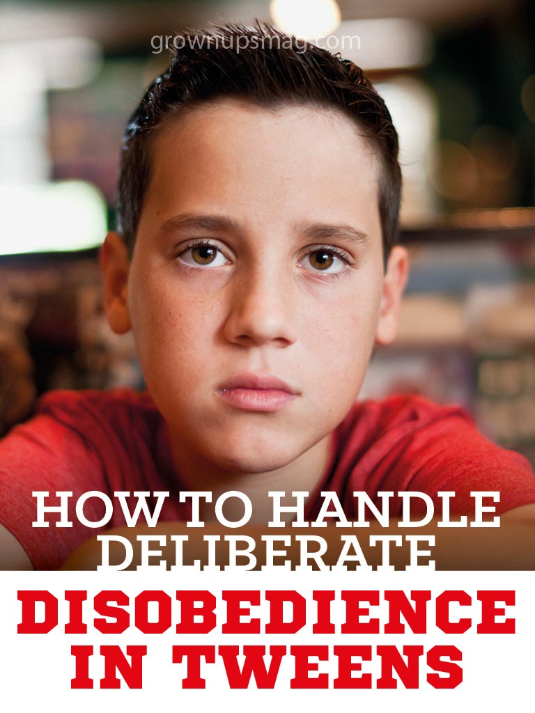 How to Handle Deliberate Disobedience in Tweens - Grown Ups Magazine - Is your tween acting out? Keep these four suggestions in mind before delivering judgment.
