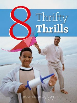 8 Thrifty Thrills - Grown Ups Magazine - Flex your fun, not your wallets! Jen Leeman lists eight ways to make memories without breaking the bank.