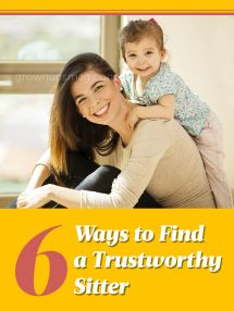 6 Ways to Find a Trustworthy Sitter - Grown Ups Magazine - Six ways to vet potential sitter when you can't just ask the teen next door.
