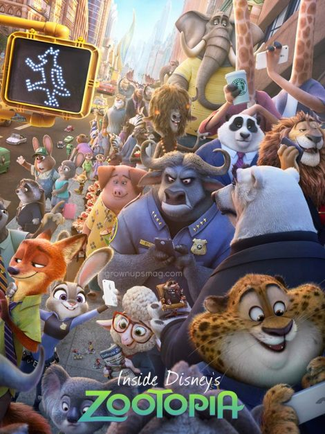Inside Disney's Zootopia - Grown Ups Magazine - Whether they are the largest elephant or the smallest shrew, in Zootopia, anyone can be anything.