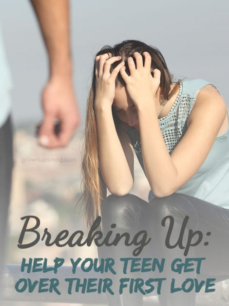 Breaking Up: Help Your Teen Get Over Their First Love - Grown Ups Magazine - Teen breakups can really hurt! Here's how you can help your kid cope.